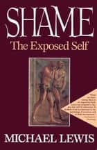 Shame - The Exposed Self ebook by Michael Lewis