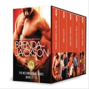 Brenda Jackson The Westmoreland Series Books 1-5 - Delaney's Desert Sheikh\A Little Dare\Thorn's Challenge\Stone Cold Surrender\Riding The Storm ebook by Brenda Jackson