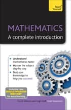 Complete Mathematics - A step by step introduction to the mathematical essentials ebook by Trevor Johnson, Hugh Neill