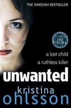 Unwanted ebook by Kristina Ohlsson