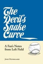 The Devil's Snake Curve ebook by Josh Ostergaard