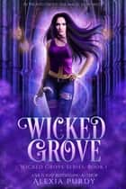 Wicked Grove (Wicked Grove Series Book 1) ebook by