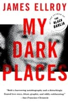 My Dark Places ebook by James Ellroy