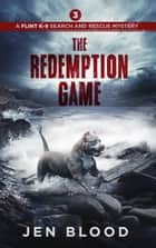 The Redemption Game ebook by Jen Blood