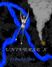 Universe X ebook by Bradley Jarvis