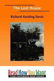 The Lost House ebook by Harding Davis Richard