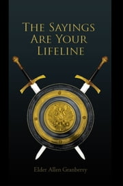 The Sayings Are Your Lifeline ebook by Elder Allen Granberry