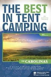 The Best in Tent Camping: The Carolinas - A Guide for Car Campers Who Hate RVs, Concrete Slabs, and Loud Portable Stereos ebook by Johnny Molloy
