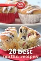 Betty Crocker 20 Best Muffin Recipes ebook by Betty Crocker