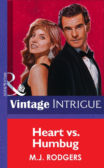 Heart Vs. Humbug (Mills & Boon Vintage Intrigue) ebook by M.J. Rodgers