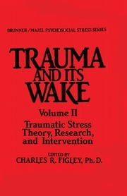 Trauma And Its Wake ebook by Charles R. Figley