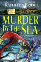 Murder by the Sea ekitaplar by Kathleen Bridge