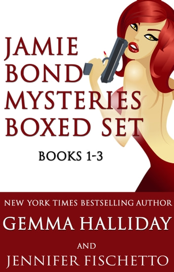 Jamie Bond Mysteries Boxed Set ebook by Gemma Halliday,Jennifer Fischetto