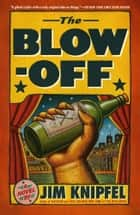 The Blow-off ebook by Jim Knipfel