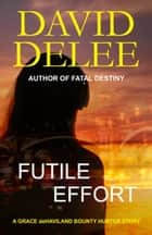 Futile Effort ebook by David DeLee