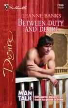 Between Duty and Desire ebook by Leanne Banks