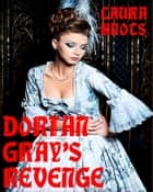 Dorian Gray's Revenge ebook by Laura Knots