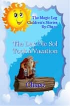 The Day Ole Sol Took A Vacation ebook by Caleb Jorge