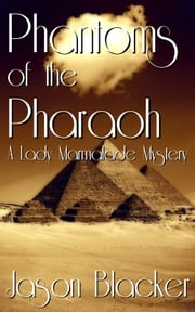 Phantoms of the Pharaoh ebook by Jason Blacker