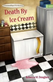 Death By Ice Cream ebook by Rebecca M. Douglass