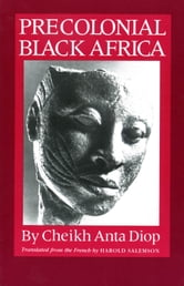 Precolonial Black Africa ebook by Cheikh Anta Diop