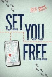 Set You Free ebook by Ross, Jeff