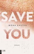 Save You ebook by Mona Kasten
