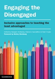 Engaging the Disengaged - Inclusive Approaches to Teaching the Least Advantaged ebook by Tarquam McKenna,Dr Marcelle Cacciattolo,Dr Mark Vicars