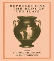 Representing the Body of the Slave ebook by Jane Gardner,Thomas Wiedemann
