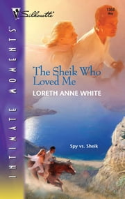 The Sheik Who Loved Me ebook by Loreth Anne White
