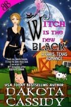 Witch Is the New Black ebook by Dakota Cassidy