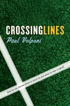 Crossing Lines ebook by Paul Volponi