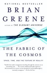 The Fabric of the Cosmos - Space, Time, and the Texture of Reality ebook by Brian Greene