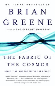 The Fabric of the Cosmos - Space, Time, and the Texture of Reality ebook by Kobo.Web.Store.Products.Fields.ContributorFieldViewModel