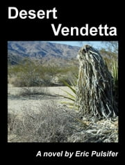 Desert Vendetta ebook by Eric Pulsifer