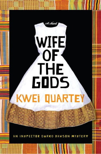 Wife of the Gods - A Novel ebook by Kwei Quartey