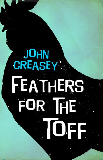 Feathers for the Toff ebook by John Creasey