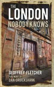 London Nobody Knows ebook by Geoffrey Fletcher,Dan Cruickshank