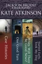 Jackson Brodie 4-Book Bundle ebook by Kate Atkinson