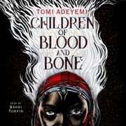 Children of Blood and Bone sesli kitap by Tomi Adeyemi