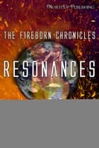 The Fireborn Chronicles: Resonances ebook by Mary Andrews