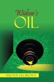 Widow's Oil ebook by Timothy D.D. Brown