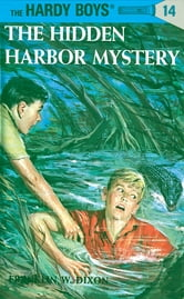 Hardy Boys 14: The Hidden Harbor Mystery ebook by Franklin W. Dixon