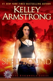 Spell Bound - A Novel ebook by Kelley Armstrong