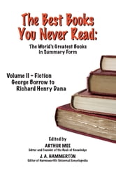 HE BEST BOOKS YOU NEVER READ: Volume II - Fiction - Borrow to Dana ebook by rthur Mee (Ed.) and J. A. Hammerton (Ed.)