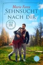 Sehnsucht nach dir - Lost in Love Die Green-Mountain-Serie 5 ebook by Marie Force, Lene Kubis