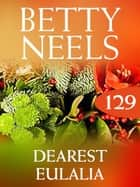 Dearest Eulalia (Betty Neels Collection, Book 129) ebook by Betty Neels