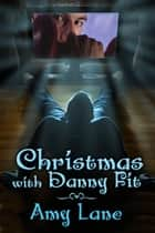 Christmas with Danny Fit ebook by Amy Lane
