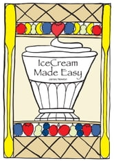 IceCream Made Easy ebook by James Newton