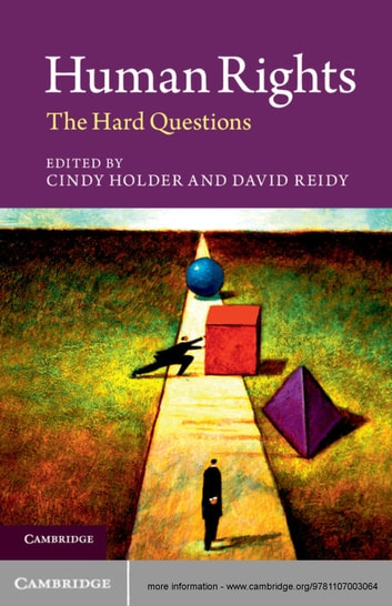 Human Rights - The Hard Questions ebook by